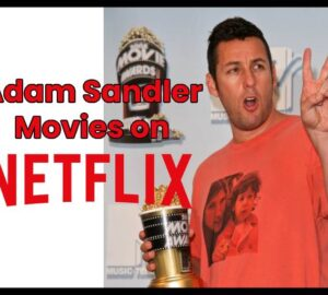 Adam Sandler Movies on Netflix